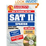 How to Prepare for the SAT II Spanish with Compact Disc (Barron's SAT Subject Test Spanish)