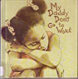 img - for My Daddy Don't Go to Work book / textbook / text book
