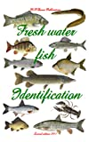 Fresh Water Fish Identification