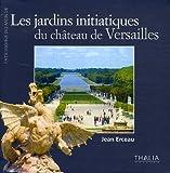 echange, troc Jean Erceau - Les jardins initiatiques de Versailles