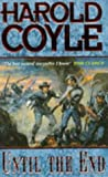 Until the End (0671854879) by Coyle, Harold