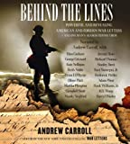 Behind the Lines: Powerful and Revealing American and Foreign War Letters and One Man