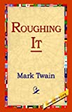 Roughing It (1421807653) by Mark Twain