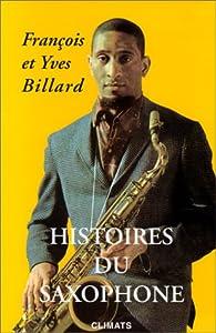 Histoires du saxophone par Fran�ois Billard
