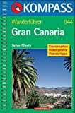 Gran Canaria - Wanderführer: Tourenkarten - Höhenprofile - Wandertipps - Peter Mertz
