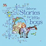 Stories for Little Boys (Usborne Anthologies and Treasuries)
