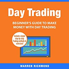 Day Trading: Beginner's Guide to Make Money with Day Trading Audiobook by Warren Richmond Narrated by Doug Eisengrein