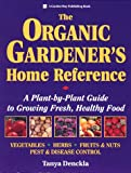 img - for The Organic Gardener's Home Reference: A Plant-By-Plant Guide to Growing Fresh, Healthy Food book / textbook / text book