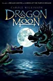 Carole Wilkinson Dragon Moon (Dragon Keeper)