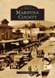 img - for Mariposa County (CA) (Images of America) by Leroy Radanovich (2005-05-30) book / textbook / text book