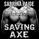 Saving Axe: Inferno Motorcycle Club, Book 2 | Sabrina Paige