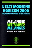 img - for Melanges offerts a P.-F. Gonidec, professeur a l'Universite de Paris I (Pantheon-Sorbonne): L'Etat moderne, Horizon 2000 : aspects internes et externes (French Edition) book / textbook / text book
