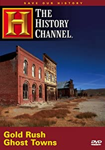 Save Our History - Gold Rush Ghost Towns (History Channel)