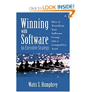 Winning with Software: An Executive Strategy Watts S. Humphrey