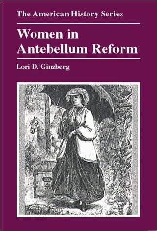 Women in Antebellum Reform (The American History Series)