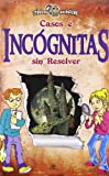 img - for Casos e incognitas sin resolver / Unsolved Cases and Mysteries (Cronicas Fantasticas / Fantastic Chronicles) (Spanish Edition) book / textbook / text book