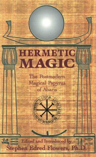 Hermetic Magic: The Postmodern Papyrus of Abaris