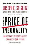 The Price of Inequality: How Todays Divided Society Endangers Our Future