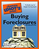 The Complete Idiot's Guide to Buying Foreclosures, 2nd Edition (Idiot's Guides)