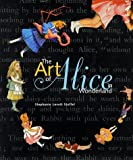 img - for The Art of Alice in Wonderland by Stoffel, Stephanie Lovett (1998) Hardcover book / textbook / text book