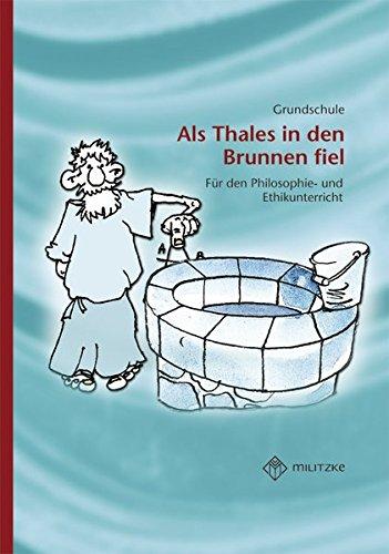 als-thales-in-den-brunnen-fiel-lektureheft-fur-den-philosophie-und-ethikunterricht