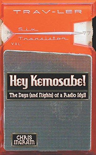 Hey Kemosabe: The Days (And Nights) Of A Radio Idyll