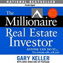 The Millionaire Real Estate Investor (       UNABRIDGED) by Gary Keller, Dave Jenks, Jay Papasan Narrated by Cliff Haby