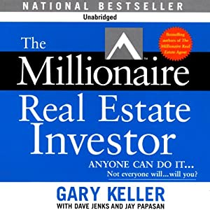 The Millionaire Real Estate Investor | [Gary Keller, Dave Jenks, Jay Papasan]