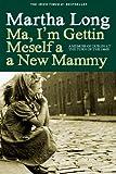 Ma, Im Gettin Meself a New Mammy
