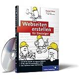 Webseiten erstellen für Einsteiger: Einführung in HTML, CSS, Suchmaschinen-Optimierung und jQuery (Galileo Computing)