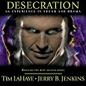 Desecration: An Experience in Sound and Drama  by Tim LaHaye, Jerry B. Jenkins Narrated by Tom McElroy, Christopher Ranta