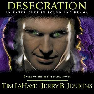 Desecration: An Experience in Sound and Drama | [Tim LaHaye, Jerry B. Jenkins]