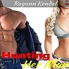 Hunting Her Man Hörbuch von Rayann Kendal Gesprochen von: Amber O'Rouarke