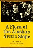 img - for A flora of the Alaskan Arctic slope, (Arctic Institute of North America. Special publication) book / textbook / text book