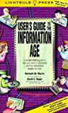 img - for User's Guide to the Information Age: A Straight-Talking Guide to How Our World is Connected and How Information Shapes Our Lives by Morris, Kenneth M., AT&T Laboratories, Lightbulb Press (1999) Paperback book / textbook / text book