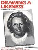 Douglas R. Graves Drawing a Likeness (Practical Art Books)
