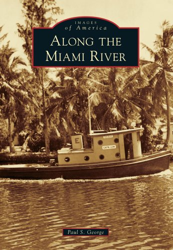Along the Miami River (Images of America (Arcadia Publishing))