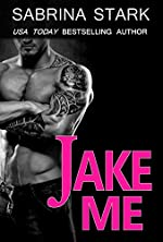 Jake Me: A New Adult Romance Novel (Alpha Fighter New Adult Romance: Jaked Book 2)