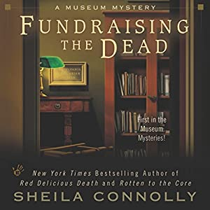 Fundraising the Dead: A Museum Mystery | [Sheila Connolly]
