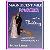 Magnificent Mile Murders (Maggie Flaherty Murder Mystery # 8) (Maggie Flaherty Murder Mystery Series)