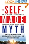 The Self-Made Myth: And the Truth Abo...