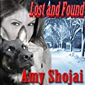 Lost and Found (       UNABRIDGED) by Amy Shojai Narrated by Amy Shojai