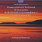 Vancouver Island, Victoria & British Columbia's Gulf Islands (Travel Adventures) Hörbuch von Ed Readicker-Henderson Gesprochen von: William Peck