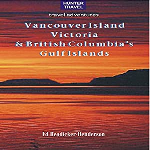 Vancouver Island, Victoria & British Columbia's Gulf Islands (Travel Adventures) Audiobook