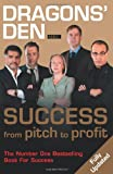 img - for Dragons' Den: Success from Pitch to Profit book / textbook / text book