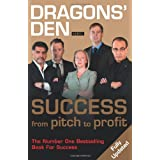 Dragons' Den: Success, From Pitch to Profitby Duncan Bannatyne