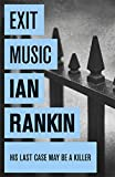 Exit Music: An Inspector Rebus Novel
