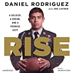 Rise: A Soldier, a Dream, and a Promise Kept | Daniel Rodriguez