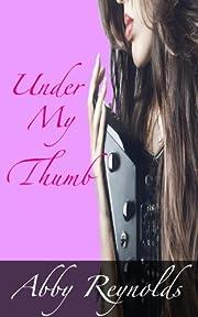 Under My Thumb (Serenade Series #1)