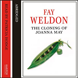 The Cloning of Joanna May | [Fay Weldon]